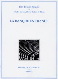 Charles Cornut et Jean-Jacques Burgard - LA BANQUE EN FRANCE. - 4ème édition revue et mise à jour.