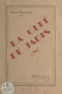 Charles Courteuge - La cité de jadis.