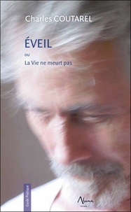 Charles Coutarel - Eveil ou La vie ne meurt pas.