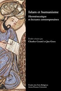 Charles Coutel et Jan Goes - Islam et humanisme - Herméneutique et lectures contemporaines.