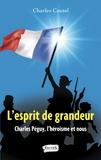 Charles Coutel - L'esprit de grandeur - Charles Péguy, l'héroïsme et nous.