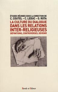 Charles Coutel et Christophe Leduc - La culture du dialogue dans les relations inter-religieuses - Définitions, controverses, devenir.