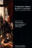 Charles Coutel - Le fanatisme religieux du XVIe siècle à nos jours - Etudier, comprendre, prévenir.
