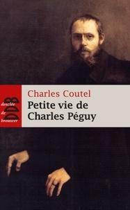 """Charles Coutel - Petite vie de Charles Péguy - """"L'homme-cathédrale""""."""