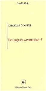 Charles Coutel - Pourquoi apprendre ?.