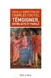 Charles Coutel - Témoigner, entre acte et parole - Une herméneutique du témoignage est-elle possible ?.