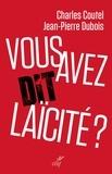 Charles Coutel - Vous avez dit laïcité ?.