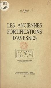 Charles Croix et  Collectif - Les anciennes fortifications d'Avesnes - Souvenir du Traité des Pyrénées (au Marché aux bestiaux).