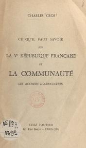 Charles Cros - Ce qu'il faut savoir sur la Ve République française et la Communauté - Les accords d'association.