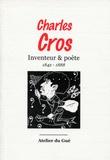 Charles Cros - Charles Cros - Inventeur & poète (1842-1888).