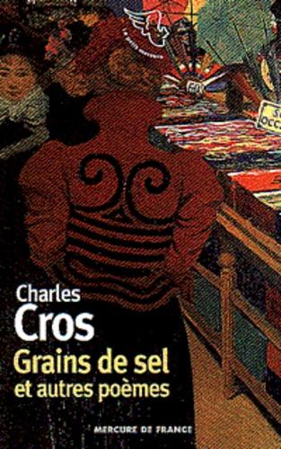Charles Cros - Grains de sel - Et autres poèmes.