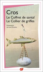 Charles Cros - Le coffret de santal / Le collier de griffes.