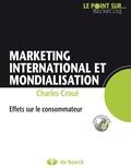Charles Croué - Marketing international et mondialisation - Effets sur le consommateur.