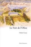 Charles Crozat - Le Fort de l'Olive.