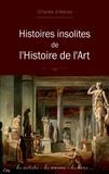 Charles d' Astres - Histoires insolites de l'histoire de l'art.