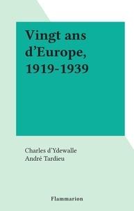 Charles d'Ydewalle et André Tardieu - Vingt ans d'Europe, 1919-1939.