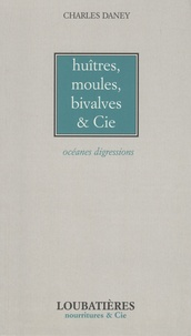 Histoiresdenlire.be Huitres, moules, bivalves et Cie - Océanes digressions Image