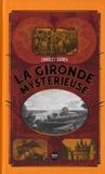 Charles Daney - La Gironde mystérieuse.