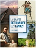 Charles Daney - Le grand dictionnaire des Landes.