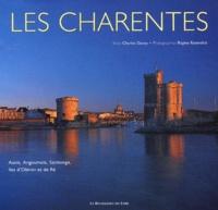Charles Daney - Les Charentes - Aunis, Angoumois, Saintonge, îles d'Oléron et de Ré.
