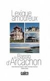 Charles Daney et Denis Blanchard-Dignac - Lexique amoureux du Bassin d'Arcachon.