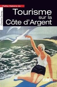 Charles Daney - Petite histoire du tourisme sur la Côte d'Argent.