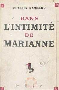 Charles Daniélou - Dans l'intimité de Marianne.