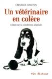 Charles Danten - UN VETERINAIRE EN COLERE. - Essai sur la condition animale.