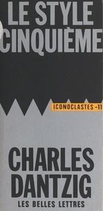 Charles Dantzig et Alain Laurent - Le style cinquième.
