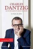Charles Dantzig - Les écrivains et leurs mondes - Contient : Les années 10 seront vaincues ; Ma République idéale ; La guerre du cliché ; Dictionnaire égoïste de la littérature française.