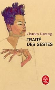 Charles Dantzig - Traité des gestes.