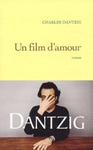 Charles Dantzig - Un film d'amour.
