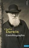 Charles Darwin - L'Autobiographie.
