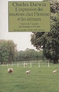 Charles Darwin - L'expression des émotions chez l'homme et les animaux suivi de Esquisse biographique d'un petit enfant.