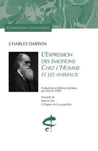Charles Darwin et Patrick Tort - L'expression des émotions chez l'homme et les animaux - Précédé de L'origine de la sympathie.