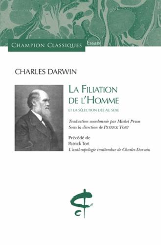 Charles Darwin - La filiation de l'homme et la sélection liée au sexe.