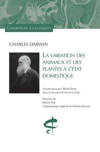 Histoiresdenlire.be La variation des animaux et des plantes à l'état domestique - Précédé de L'épistémologie implicite de Charles Darwin Image
