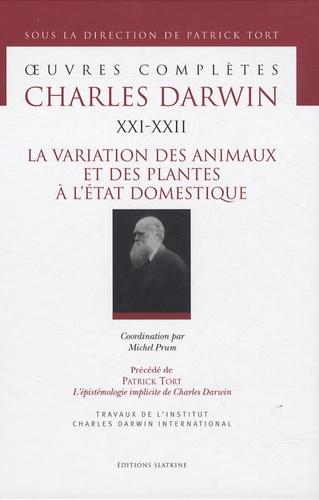 Charles Darwin - Oeuvres complètes - Tome 21-22, La variation des animaux et des plantes à l'état domestique.