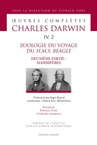 Charles Darwin et Patrick Tort - Oeuvres complètes - Tome 4, 2, Zoologie du voyage du HMS Beagle - Deuxième partie : Mammifères.