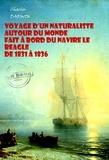 Charles Darwin - Voyage d'un naturaliste autour du monde  fait à bord du navire le Beagle de 1831 à 1836 (avec Illustrations) - Edition intégrale.