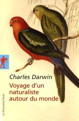 Charles Darwin - Voyage d'un naturaliste autour du monde - Fait à bord du navire le Beagle de 1831 à 1836.