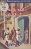 Charles Davigny - Un drame à Mexico.