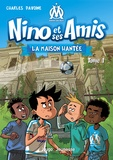 Charles Davoine - Nino et ses amis Tome 1 : La maison hantée.