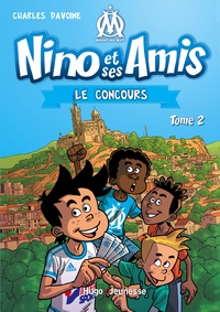 Charles Davoine - Nino et ses amis Tome 2 : Le concours.