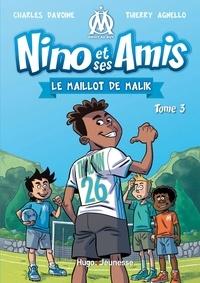 Charles Davoine et Thierry Agnello - Nino et ses amis Tome 3 : Le maillot de Malik.