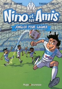 Charles Davoine et Thierry Agnello - Nino et ses amis Tome 4 : Jongler pour gagner.
