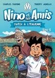 Charles Davoine et Thierry Agnello - Nino et ses amis Tome 5 : Match à l'italienne.