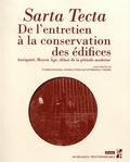 Charles Davoine et Ambre d' Harcourt - Sarta tecta - De l'entretien à la conservation des édifices : Antiquité, Moyen Age, début de la période moderne.