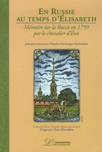 Charles de Beaumont - En Russie au temps d'Elisabeth - Mémoire sur la Russie en 1759 par le chevalier d'Eon.