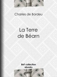 Charles de Bordeu - La Terre de Béarn.